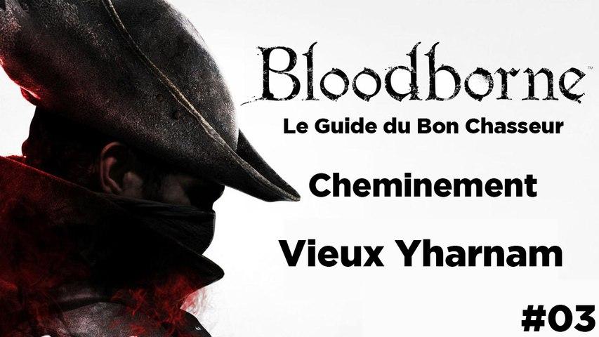 Bloodborne - Guide du bon chasseur : Vieux Yharnam