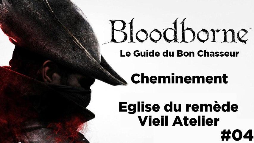 Bloodborne - Guide du bon chasseur : Eglise du remède