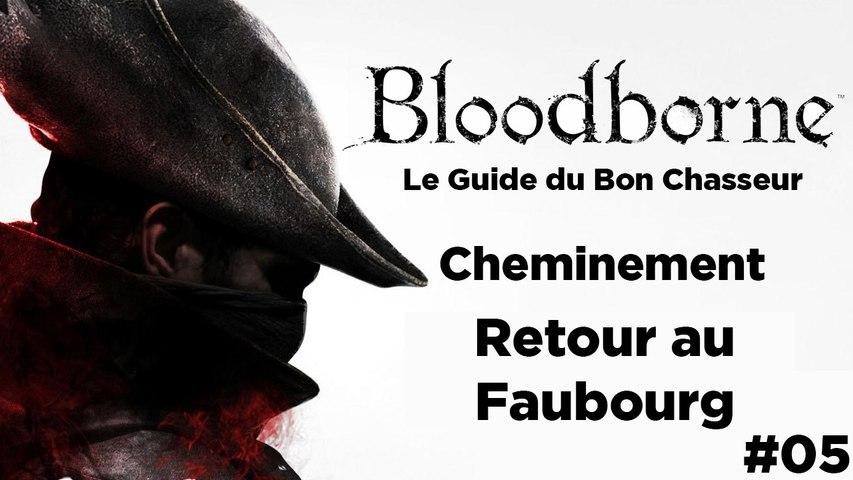 Bloodborne - Guide du bon chasseur : Retour au faubourg