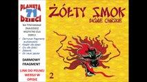 ŻÓŁTY SMOK cz.2  BAŚNIE CHIŃSKIE czyta Marian Opania (audiobook, baśnie dla dzieci)