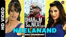 Official 'Neelanand' HD Video Song | Dharam Sankat Mein | New Bollywood Songs 2015
