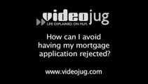 How can I avoid having my mortgage application rejected?: How To Avoid Having Your Mortgage Application Rejected