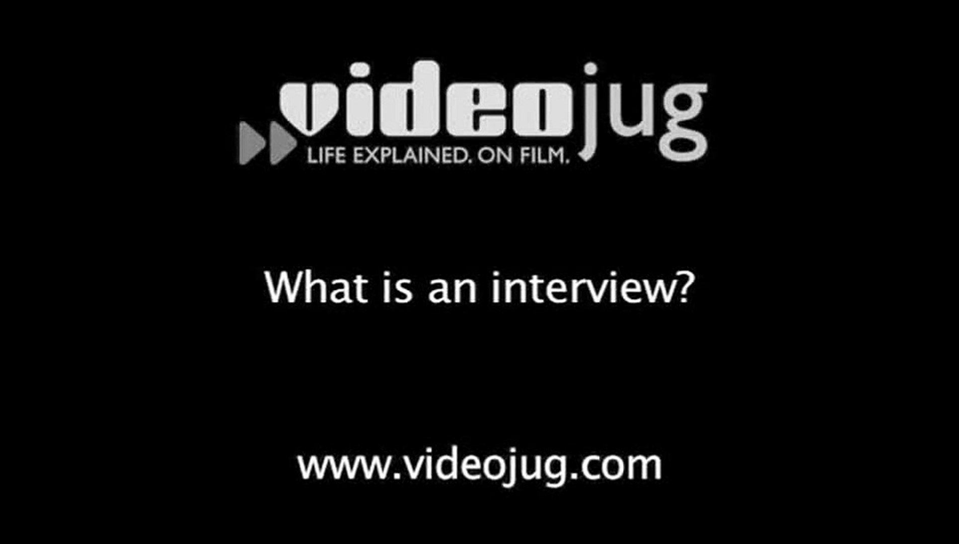 What is an interview?: Job Interviews Defined