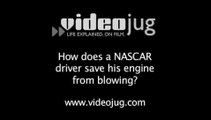 How does a NASCAR driver save his engine from blowing?: NASCAR Driving Styles