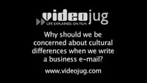 Why should we be concerned about cultural differences when we write a business e-mail?: Cultural Differences In Business E-Mail