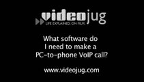What software do I need to make a PC-to-phone VoIP call?: PC-To-Phone VoIP