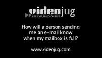How will a person sending me an e-mail know when my mailbox is full?: Business E-Mail Storage
