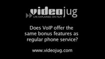 Does VoIP offer the same bonus features as regular phone service?: VoIP Bonus Features