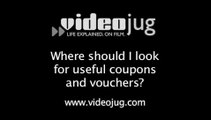 Where should I look for useful coupons and vouchers?: Saving Money With Coupons And Vouchers