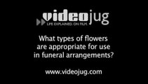 What types of flowers are appropriate for use in funeral arrangements?: Flowers For Funerals And Memorials