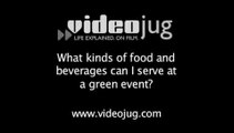 What kinds of food and beverages can I serve at a green event?: Hosting Green Events