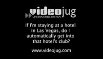 If I'm staying at a hotel in Las Vegas, do I automatically get into that hotel's club?: Las Vegas Nightlife