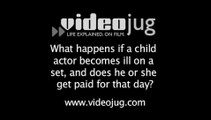 What happens if a child actor becomes ill on a set, and does he or she get paid for that day?: Child Safety On The Set