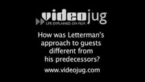 How was Letterman's approach to guests different from his predecessors?: Late Night Talk Show Guests