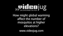 How might global warming affect the number of mosquitoes at higher elevations?: Global Warming And The Spread Of Disease And Famine