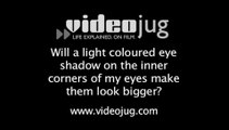 Will a light coloured eye shadow on the inner corners of my eyes make them look bigger?: Make Up Myths And Legends