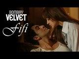 Fifi I Mikey McCleary Mix   Bombay Velvet   Video Song   Ranbir Kapoor I Anushka Sharma