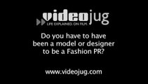 Do you have to have been a model or designer to be a Fashion PR?: Becoming A Fashion PR