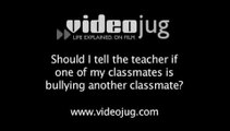 Should I tell the teacher if one of my classmates is bullying another classmate?: Safety FAQs From Elementary Students