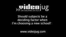 Should subjects be a deciding factor when I'm choosing a new school?: Changing Schools