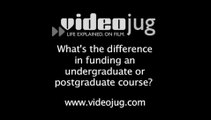 What's the difference between funding an undergraduate or postgraduate course?: Student Loans Explained