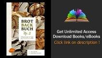 Brotbackbuch Nr 2 Alltagsrezepte und Tipps fr naturbelassenes Brot PDF