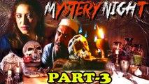 """Mystery Nights"" | Part - III | Horror | Thriller | Suspense"