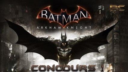 [Jeu-Concours]  Batman Arkham Knight !