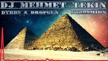 DVBBS & DROPGUN - PYRAMİDS - (MEHMET TEKİN REMİX)