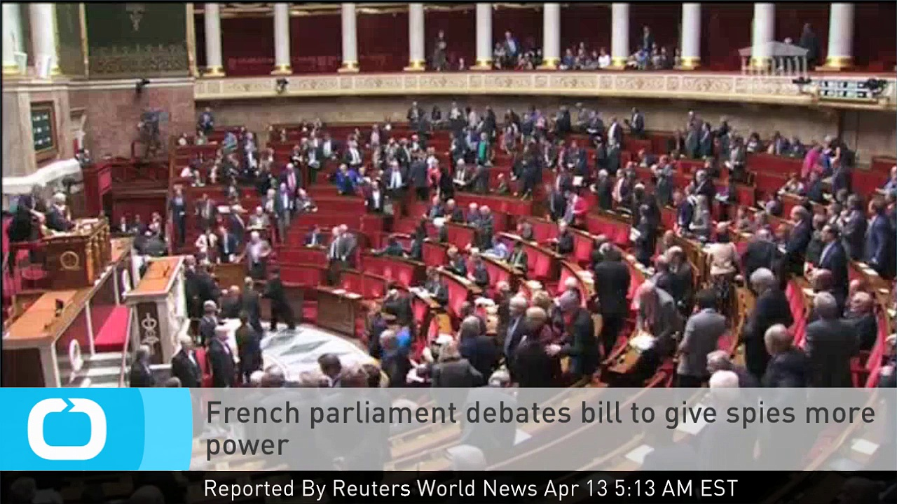 French Parliament Debates Bill to Give Spies More Power