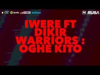 Iwere Feat. Dikir Warriors - Oghe Kito [Official Lyrics Video]