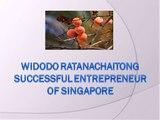 Widodo Ratanachaitong successful entrepreneur of Singapore
