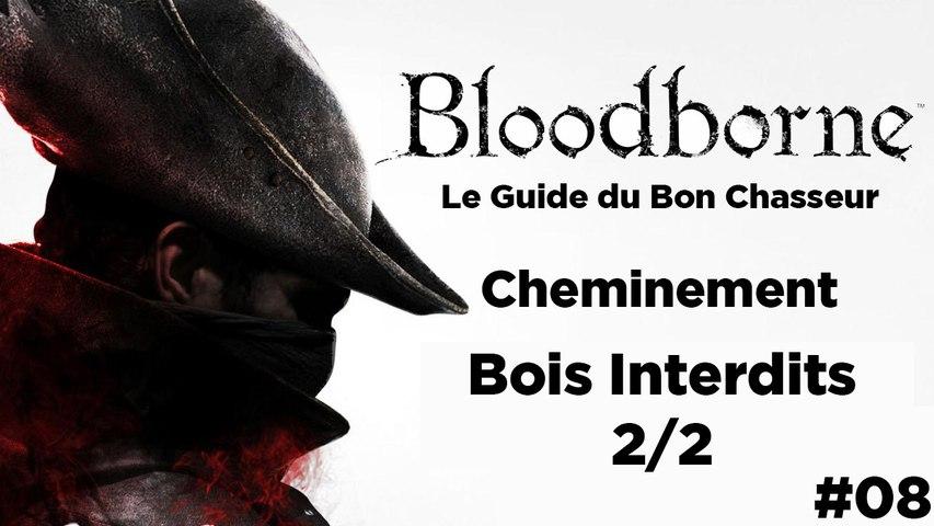 Bloodborne - Guide du bon chasseur : Bois interdit #2