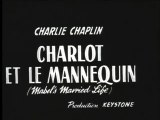Charlie Chaplin - Charlot Le Mannequin(AKA Mabel's Married Life)(1914)