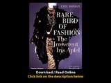 Download Rare Bird of Fashion The Irreverent Iris Apfel By Eric Boman PDF