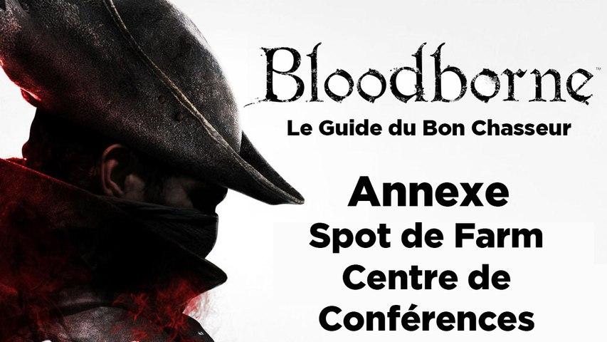 Bloodborne - Guide du bon chasseur : Centre de conférence et Farm