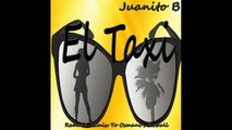 Juanito B - El Taxi - Remake Remix To Osmani Feat Pitbull