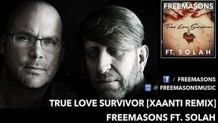 Freemasons Ft. Solah - True Love Survivor (Xaanti Remix)