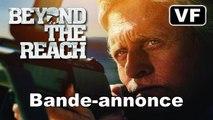 HORS DE PORTÉE - Bande-annonce / Trailer [VF|HD] (Michael Douglas - Beyond the Reach)
