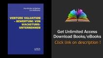 Venture Valuation - Bewertung von Wachstumsunternehmen Klassische und neue Bewertungsverfahren mit Beispielen und uebungsaufgaben Download PDF