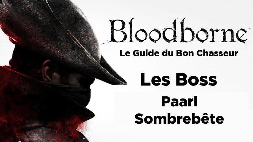 Bloodborne - Guide du bon chasseur : Paarl Sombrebête
