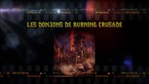 Les meilleurs donjons de Burning Crusade dans World of Warcraft - WoW en top n° 51