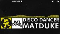 [Electro] - Matduke - Disco Dancer [Monstercat Release]