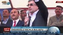 Ak Parti Adayı Ensaroğlu: Ankara'nın değil, Ağrı'nın talepleri doğrultusunda görev yapacağız