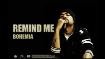 Bohemia - Remind Me - Full Audio - Punjabi Songs
