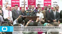 Ousted Egyptian President Mohammed Morsi Sentenced to 20 Years in Prison