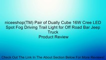 niceeshop(TM) Pair of Dually Cube 16W Cree LED Spot Fog Driving Trail Light for Off Road Bar Jeep Truck Review