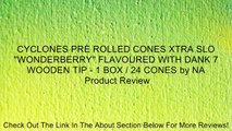 CYCLONES PRE ROLLED CONES XTRA SLO ''WONDERBERRY'' FLAVOURED WITH DANK 7 WOODEN TIP - 1 BOX / 24 CONES by NA Review