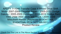 APDTY 711046 Transfer Case 4-Wheel Drive Shift Motor 2007-2009 Chrysler Aspen / 2005-2011 Dodge Dakota / 2005-2009 Durango / 2006-2012 Dodge Ram 1500 2500 3500 4500 500 Truck / 2006-2009 Mitsubishi Raider (Replaces 05143477AA, 5143477AA, 0514 3477 AA-001)