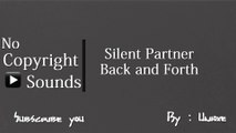 NoCopyrightSounds : Silent Partner - Back and Forth